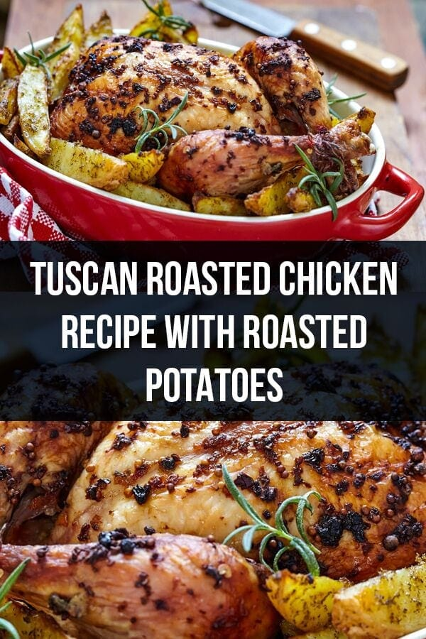 Tuscan Roasted Chicken Recipe with Roasted Potatoes